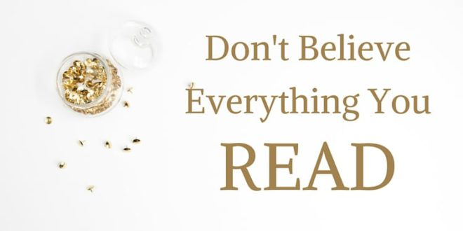 dont believe everything u read
