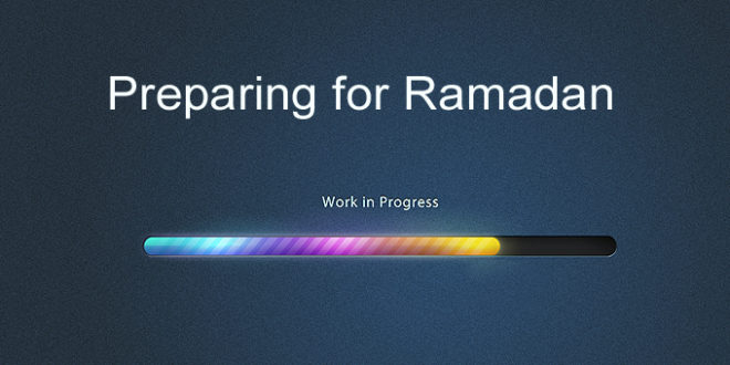Preparing For Ramadhaan-The 'Month Of Mercy'